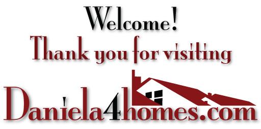 Welcome...Daniela4homes.com2.jpg